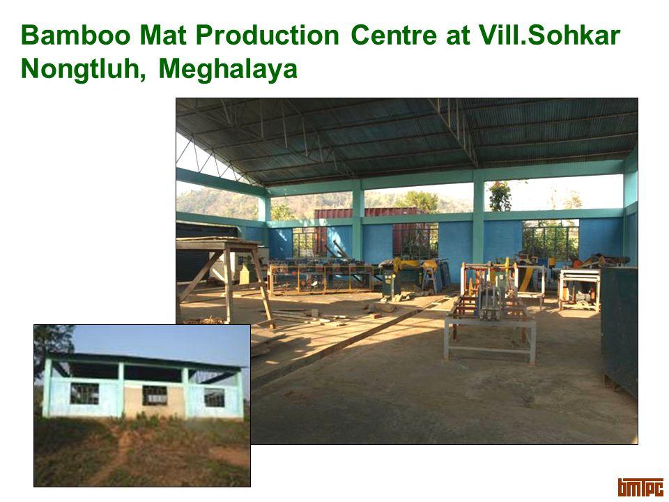 Bamboo Mat Production Centre at Vill.Sohkar Nongtluh, Meghalaya