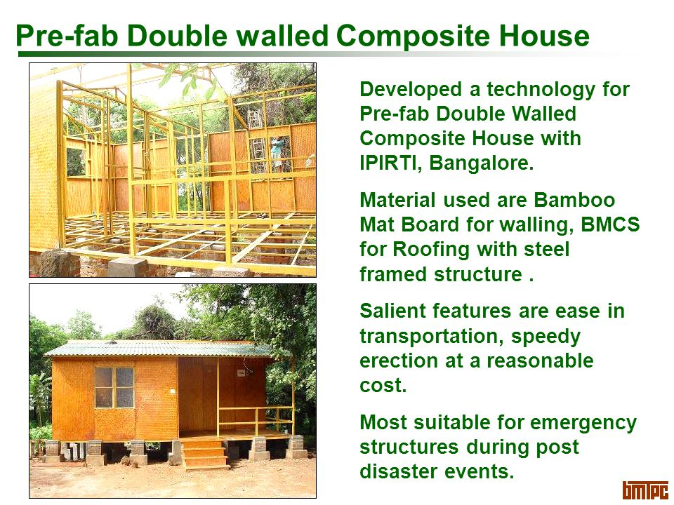 Pre-fab Double walled Composite House Developed a technology for Pre-fab Double Walled Composite House with IPIRTI, Bangalore.