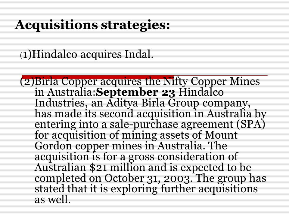 Acquisitions strategies: ( 1)Hindalco acquires Indal.