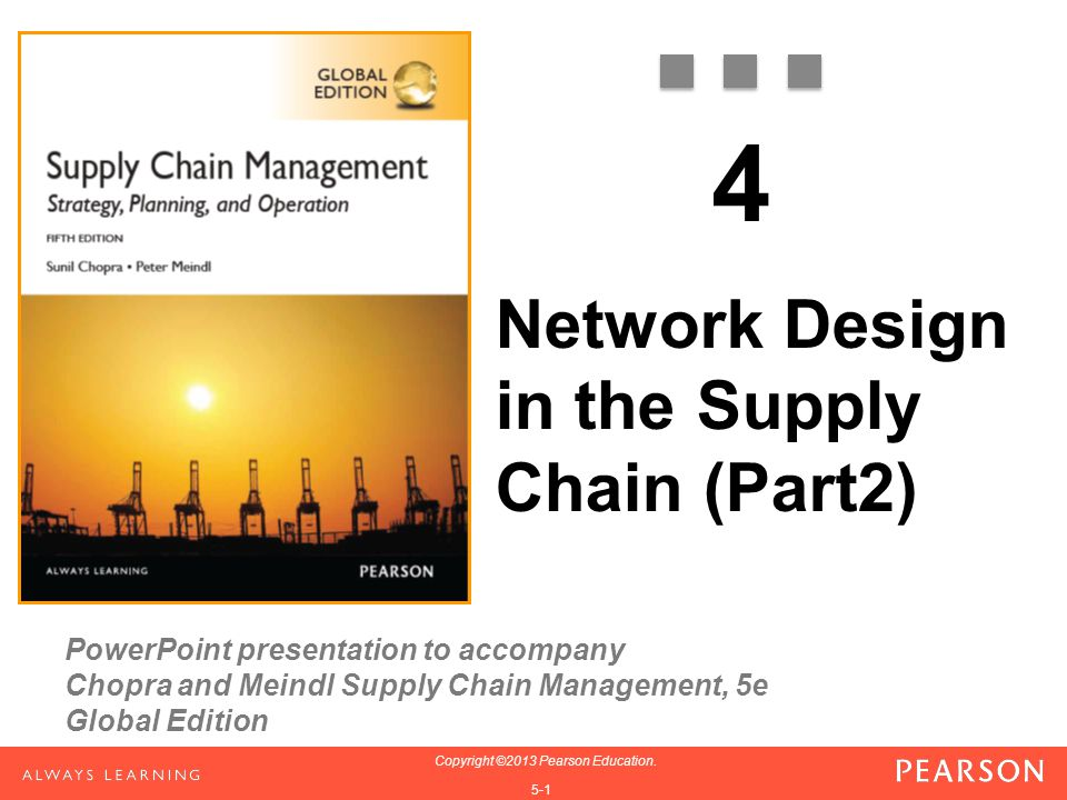 PowerPoint presentation to accompany Chopra and Meindl Supply Chain Management, 5e Global Edition 1-1 Copyright ©2013 Pearson Education.