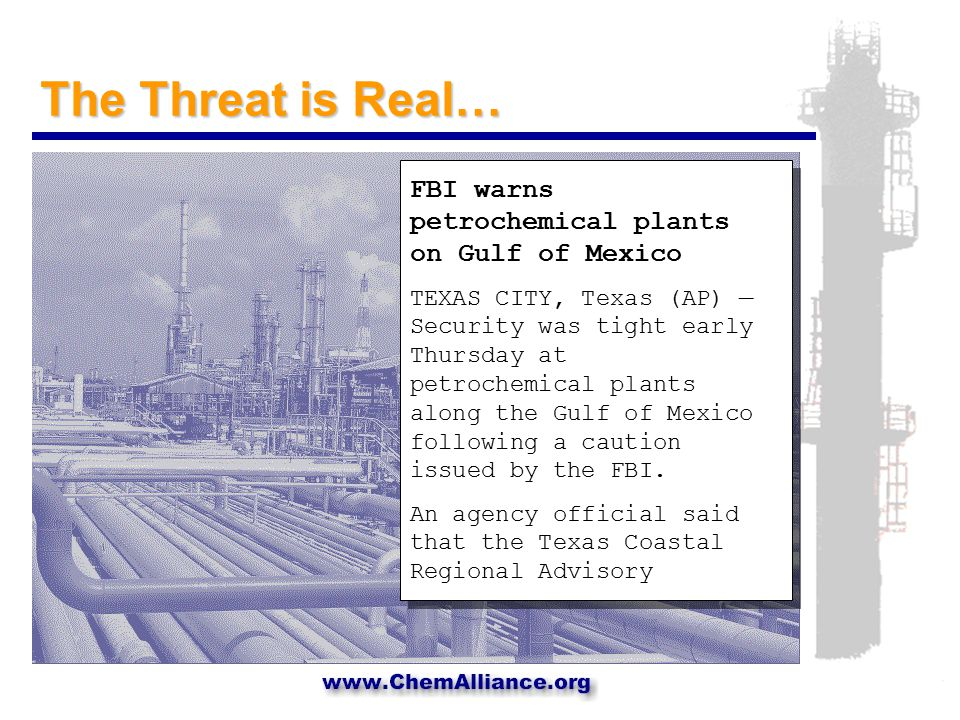 The Threat is Real… FBI warns petrochemical plants on Gulf of Mexico TEXAS CITY, Texas (AP) — Security was tight early Thursday at petrochemical plants along the Gulf of Mexico following a caution issued by the FBI.