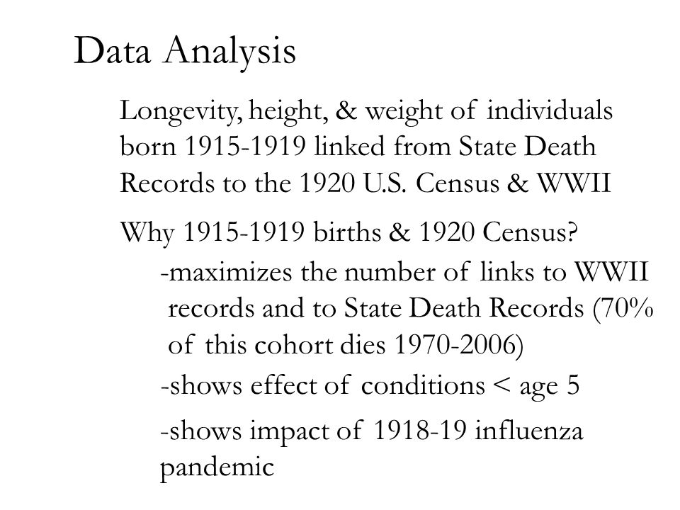 Data Analysis Longevity, height, & weight of individuals born 1915-1919 linked from State Death Records to the 1920 U.S.