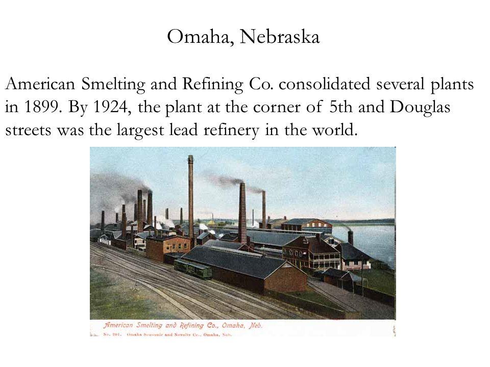 Omaha, Nebraska American Smelting and Refining Co.