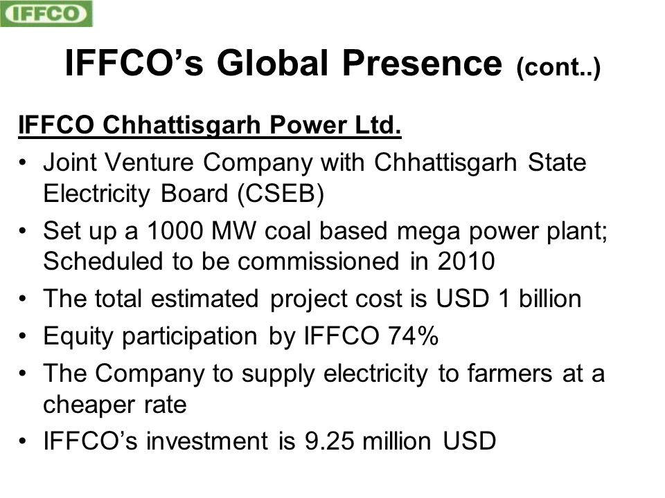 IFFCO's Global Presence (cont..) IFFCO Chhattisgarh Power Ltd.