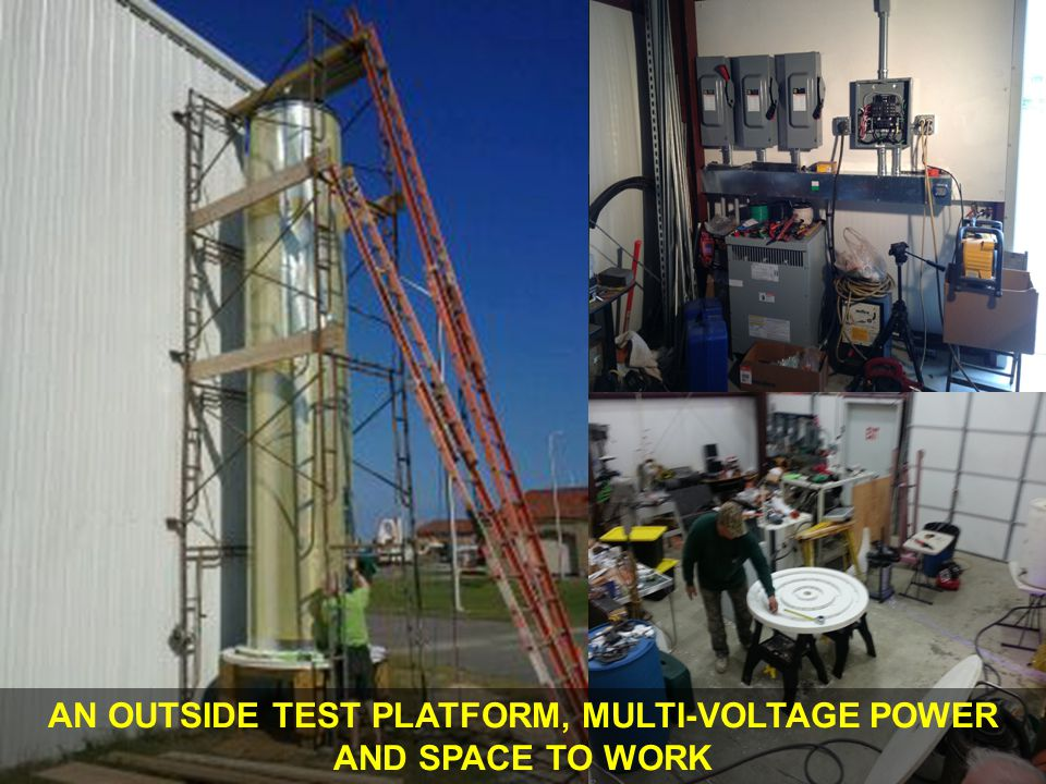 AN OUTSIDE TEST PLATFORM, MULTI-VOLTAGE POWER AND SPACE TO WORK