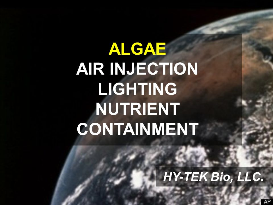 HY-TEK Bio, LLC. ALGAE AIR INJECTION LIGHTING NUTRIENT CONTAINMENT