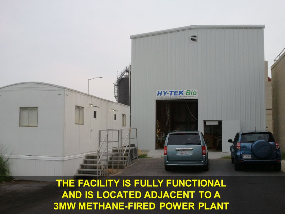 THE FACILITY IS FULLY FUNCTIONAL AND IS LOCATED ADJACENT TO A 3MW METHANE-FIRED POWER PLANT
