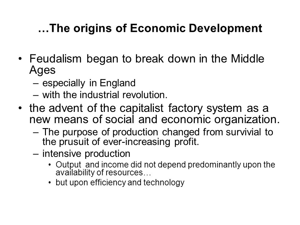 Question Why have such methods of production and the ways of thinking and doing that are associated with such production, developed so strongly in some regions of the world and apparently so weakly in others?