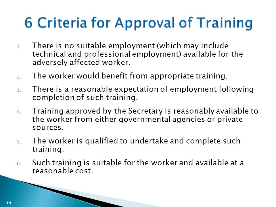 14 1. There is no suitable employment (which may include technical and professional employment) available for the adversely affected worker. 2. The wo