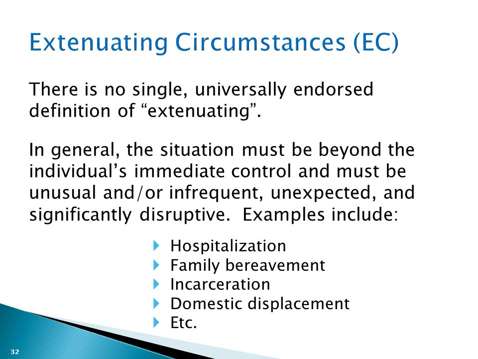32 There is no single, universally endorsed definition of extenuating .