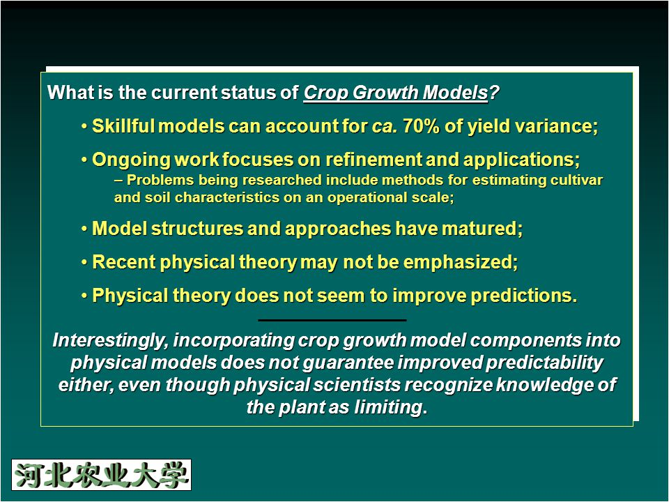 What is the current status of Crop Growth Models.Skillful models can account for ca.