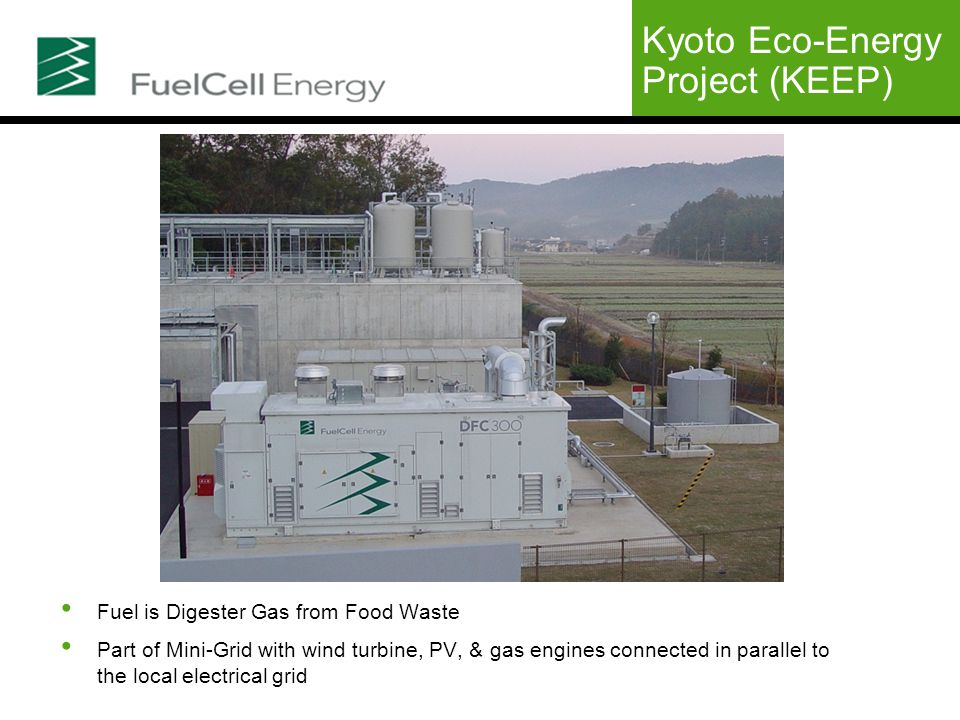 Kyoto Eco-Energy Project (KEEP) Fuel is Digester Gas from Food Waste Part of Mini-Grid with wind turbine, PV, & gas engines connected in parallel to the local electrical grid