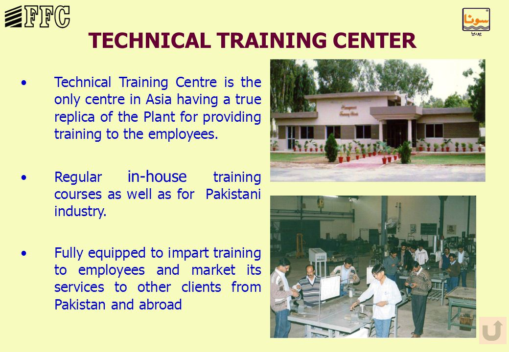 TECHNICAL TRAINING CENTER Technical Training Centre is the only centre in Asia having a true replica of the Plant for providing training to the employees.