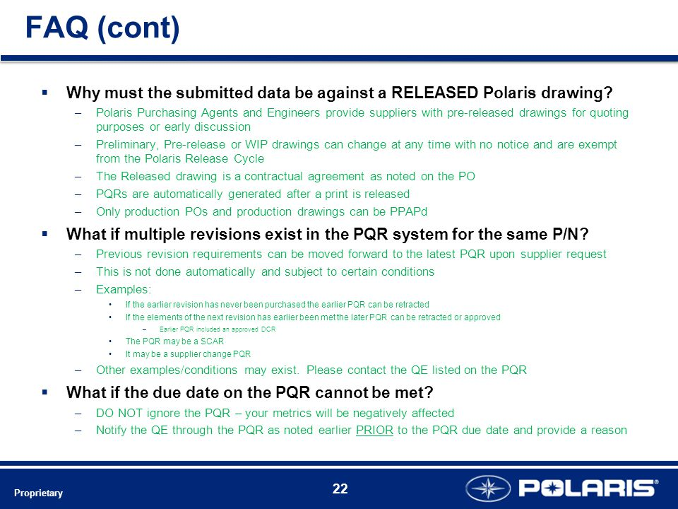 FAQ (cont)  Why must the submitted data be against a RELEASED Polaris drawing.