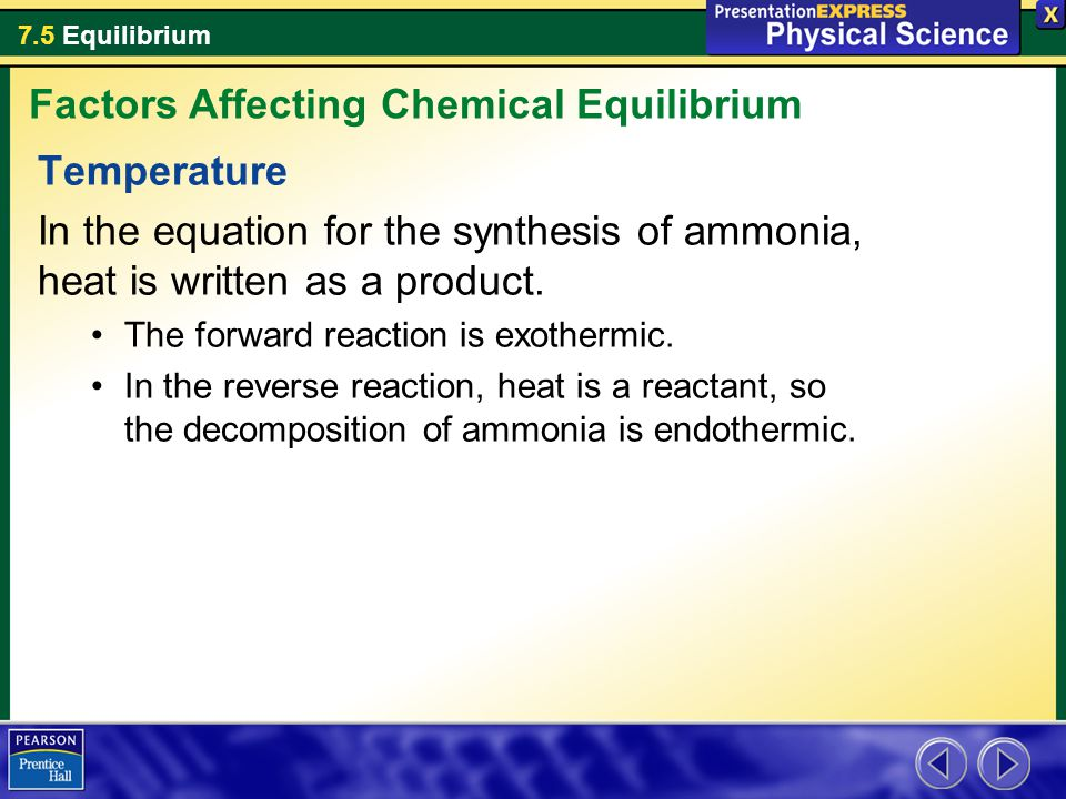 7.5 Equilibrium Temperature In the equation for the synthesis of ammonia, heat is written as a product.