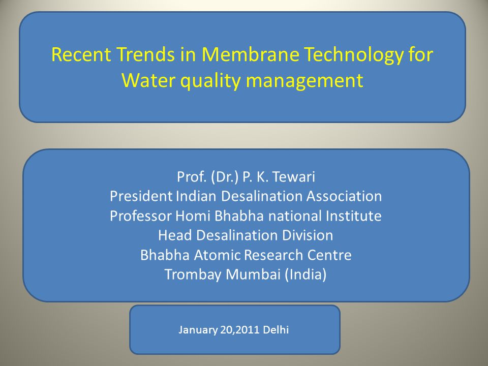 Recent Trends in Membrane Technology for Water quality management Prof.