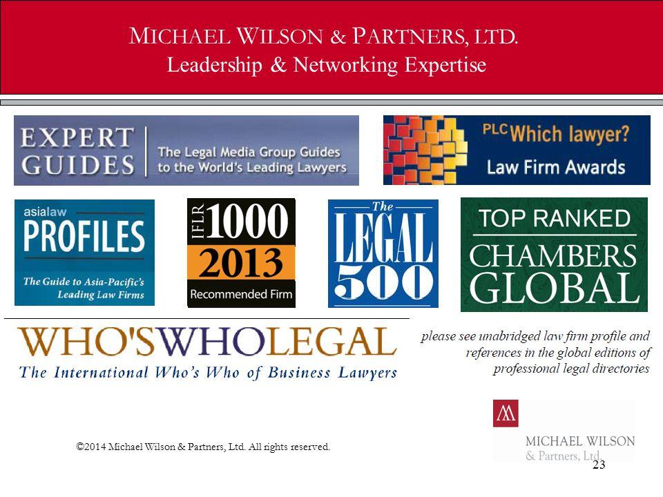 23 M ICHAEL W ILSON & P ARTNERS, LTD. Leadership & Networking Expertise ©2014 Michael Wilson & Partners, Ltd. All rights reserved.