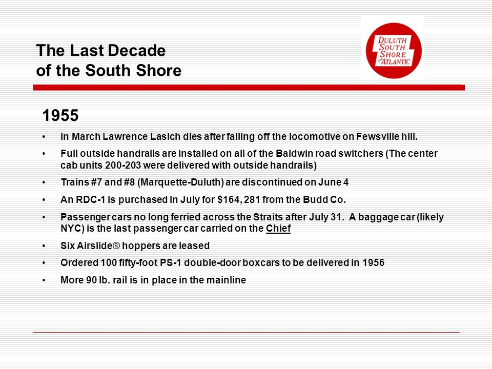 The Last Decade of the South Shore 1955 In March Lawrence Lasich dies after falling off the locomotive on Fewsville hill.