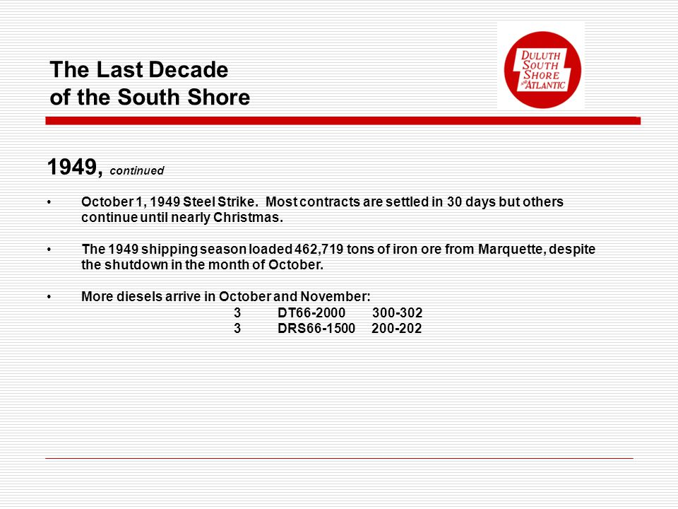 The Last Decade of the South Shore 1949, continued October 1, 1949 Steel Strike.