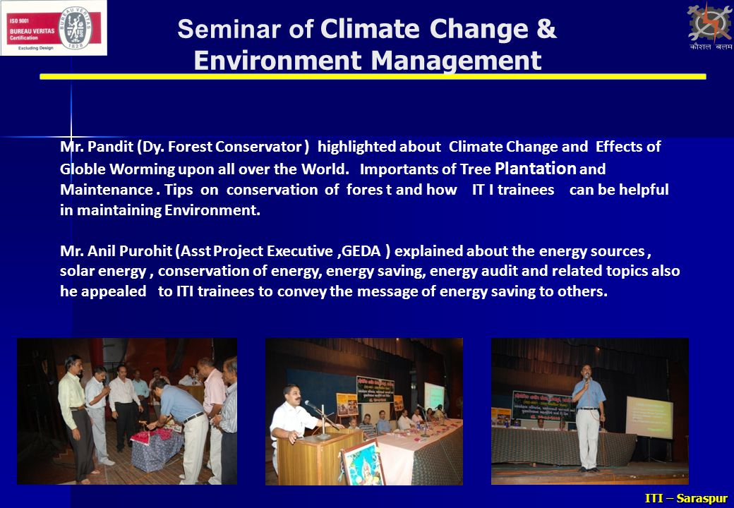ITI – Saraspur Mr. Pandit (Dy. Forest Conservator ) highlighted about Climate Change and Effects of Globle Worming upon all over the World. Importants