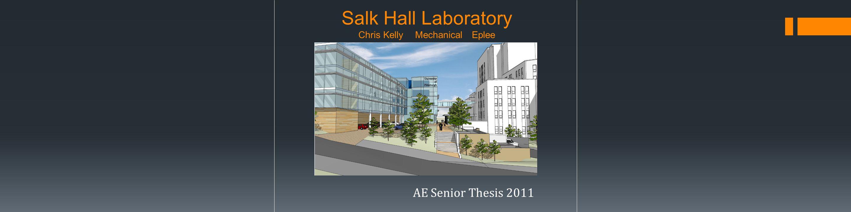 Salk Hall Laboratory Chris KellyMechanicalEplee AE Senior Thesis 2011