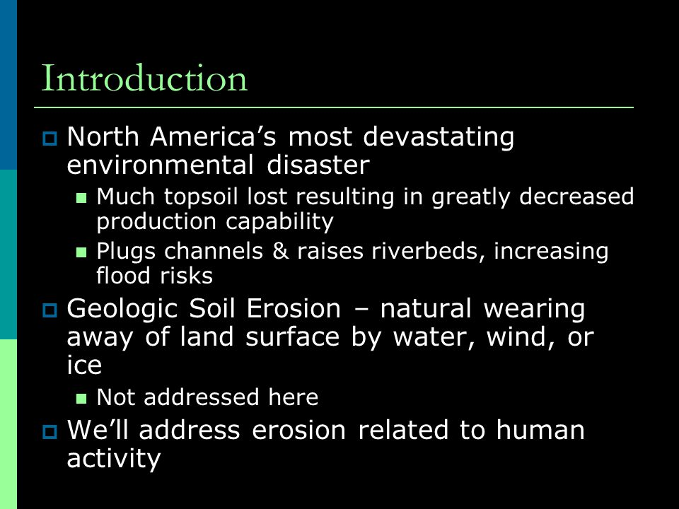 Introduction  North America's most devastating environmental disaster Much topsoil lost resulting in greatly decreased production capability Plugs ch