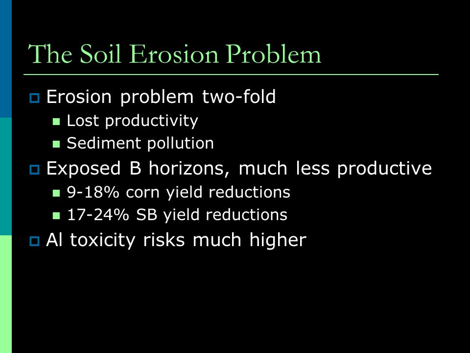The Soil Erosion Problem  Sediment Major carrier of pesticides & fertilizer that pollutes the ecosystem where it settles Also make lakes, rivers more shallow  Ex.