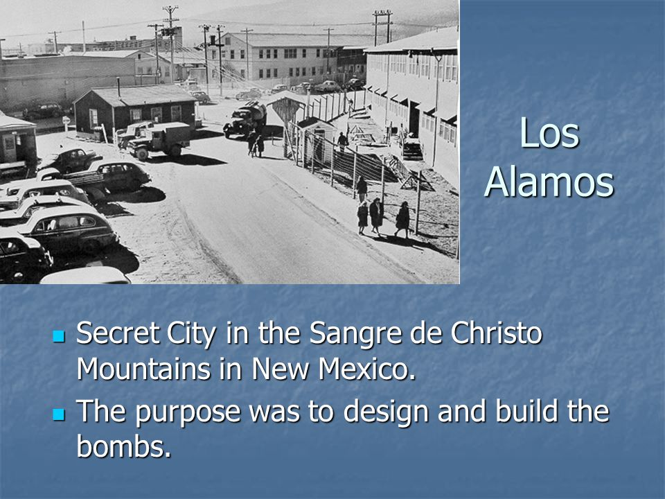 Los Alamos Secret City in the Sangre de Christo Mountains in New Mexico.