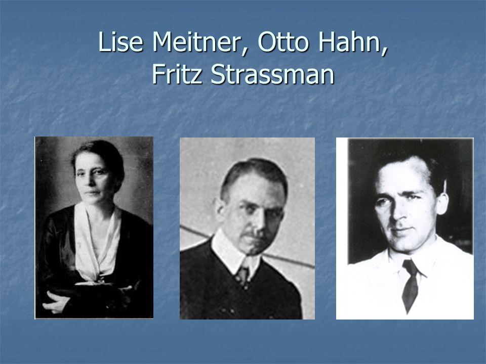 Lise Meitner, Otto Hahn, Fritz Strassman