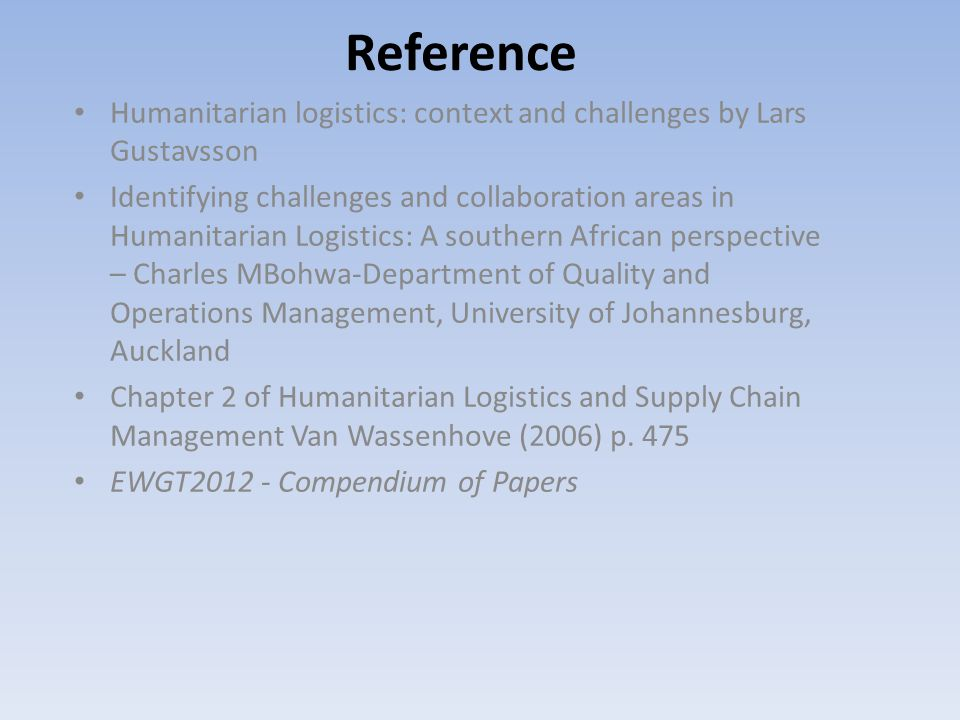 Reference Humanitarian logistics: context and challenges by Lars Gustavsson Identifying challenges and collaboration areas in Humanitarian Logistics: