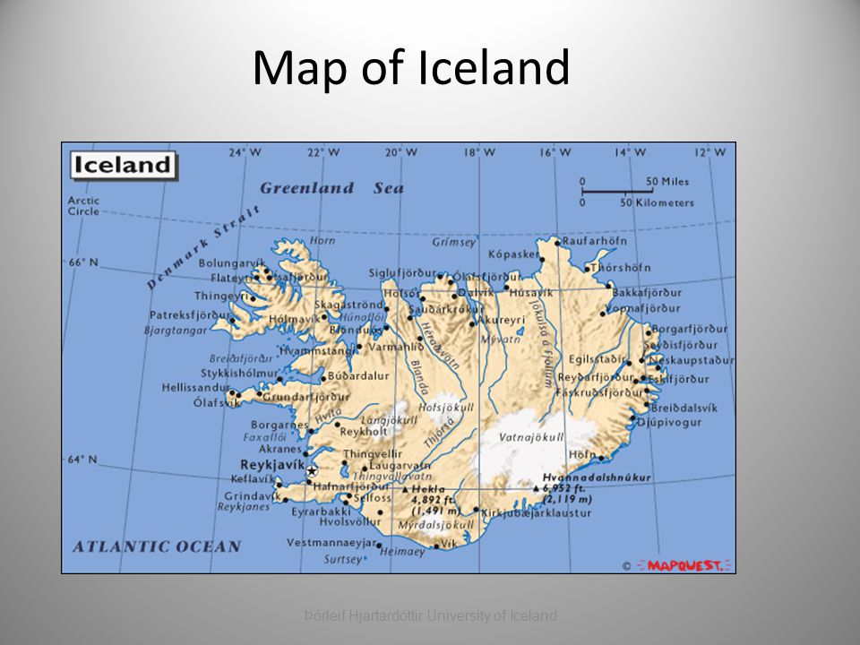 Map of Iceland Þórleif Hjartardóttir University of Iceland