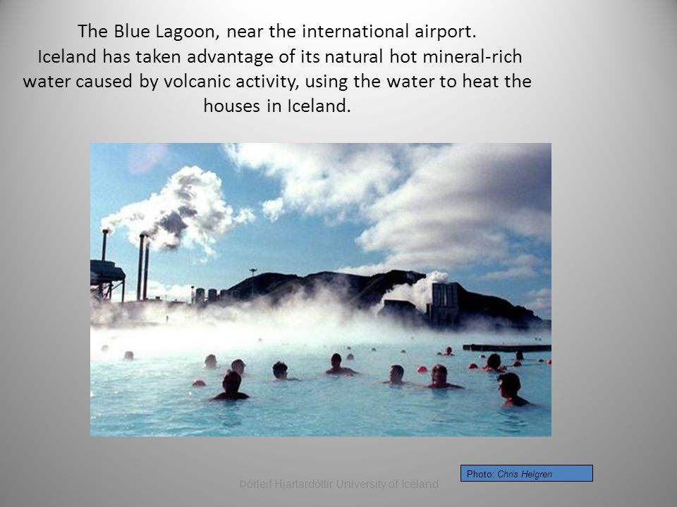 The Blue Lagoon, near the international airport. Iceland has taken advantage of its natural hot mineral-rich water caused by volcanic activity, using