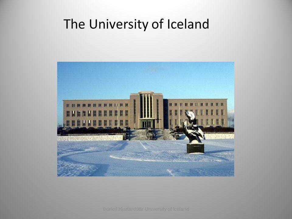 The University of Iceland Þórleif Hjartardóttir University of Iceland
