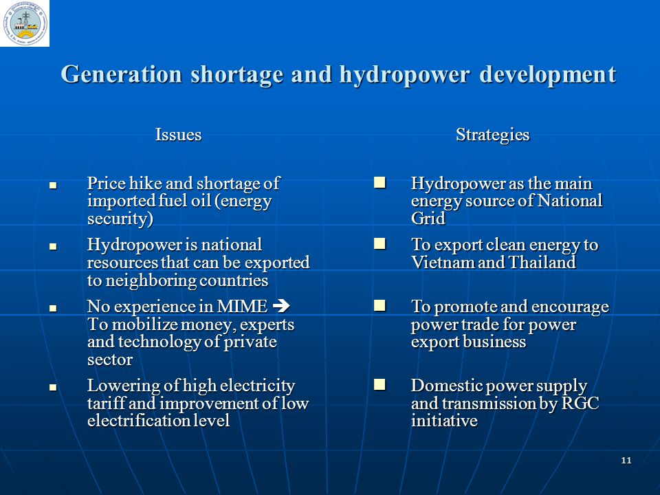 11 Generation shortage and hydropower development Generation shortage and hydropower development Issues Price hike and shortage of imported fuel oil (