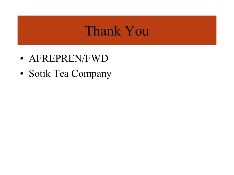 Thank You AFREPREN/FWD Sotik Tea Company