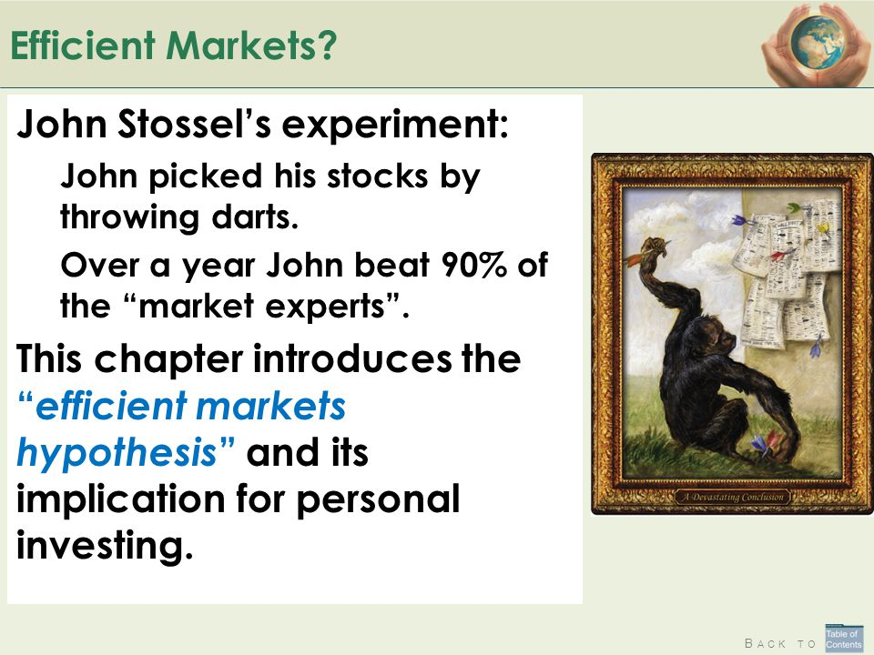 Efficient Markets. John Stossel's experiment: John picked his stocks by throwing darts.