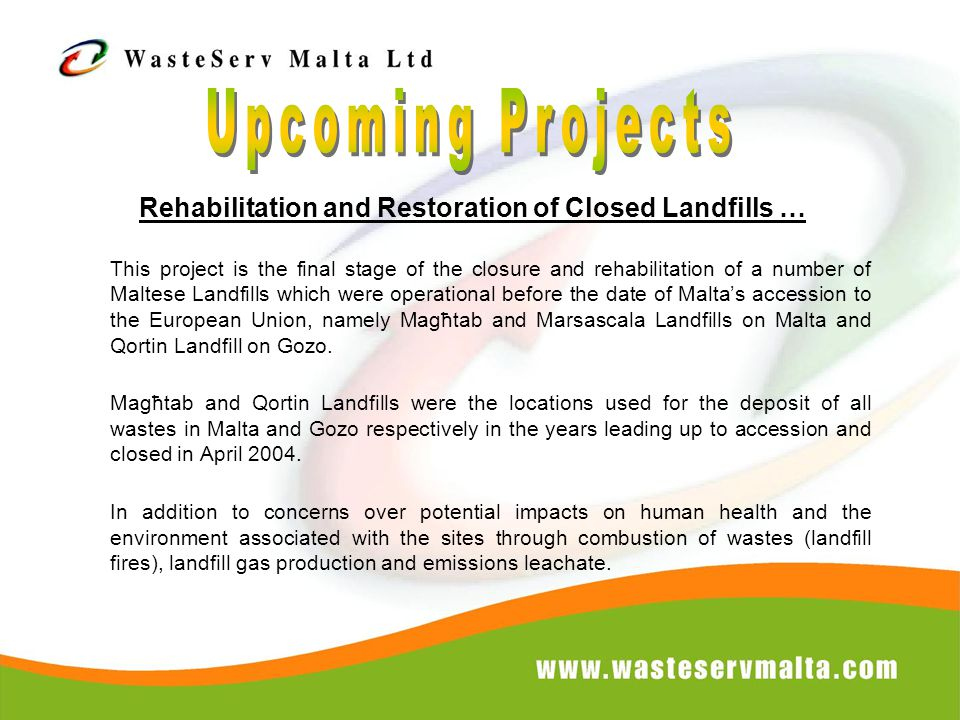 Rehabilitation and Restoration of Closed Landfills … This project is the final stage of the closure and rehabilitation of a number of Maltese Landfill