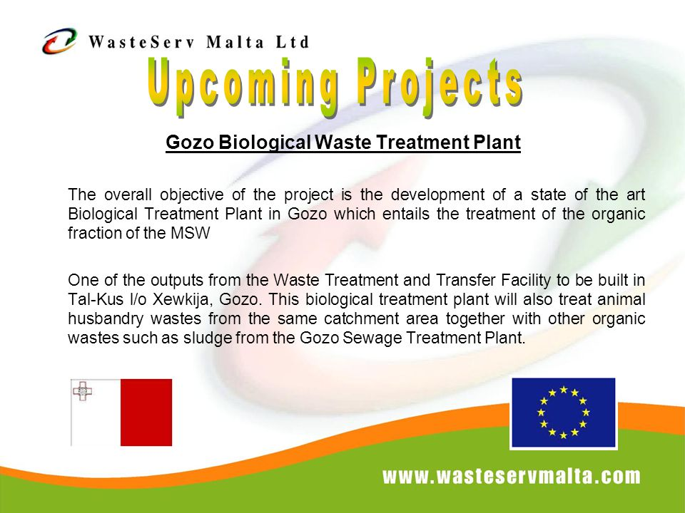 Gozo Biological Waste Treatment Plant The overall objective of the project is the development of a state of the art Biological Treatment Plant in Gozo
