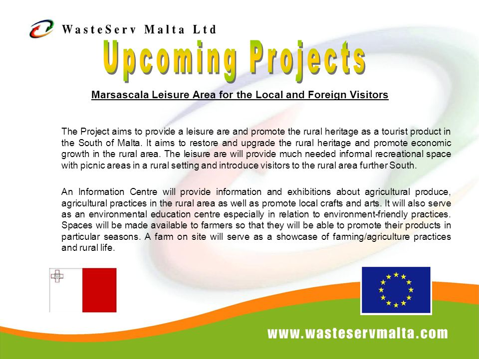 Marsascala Leisure Area for the Local and Foreign Visitors The Project aims to provide a leisure are and promote the rural heritage as a tourist produ