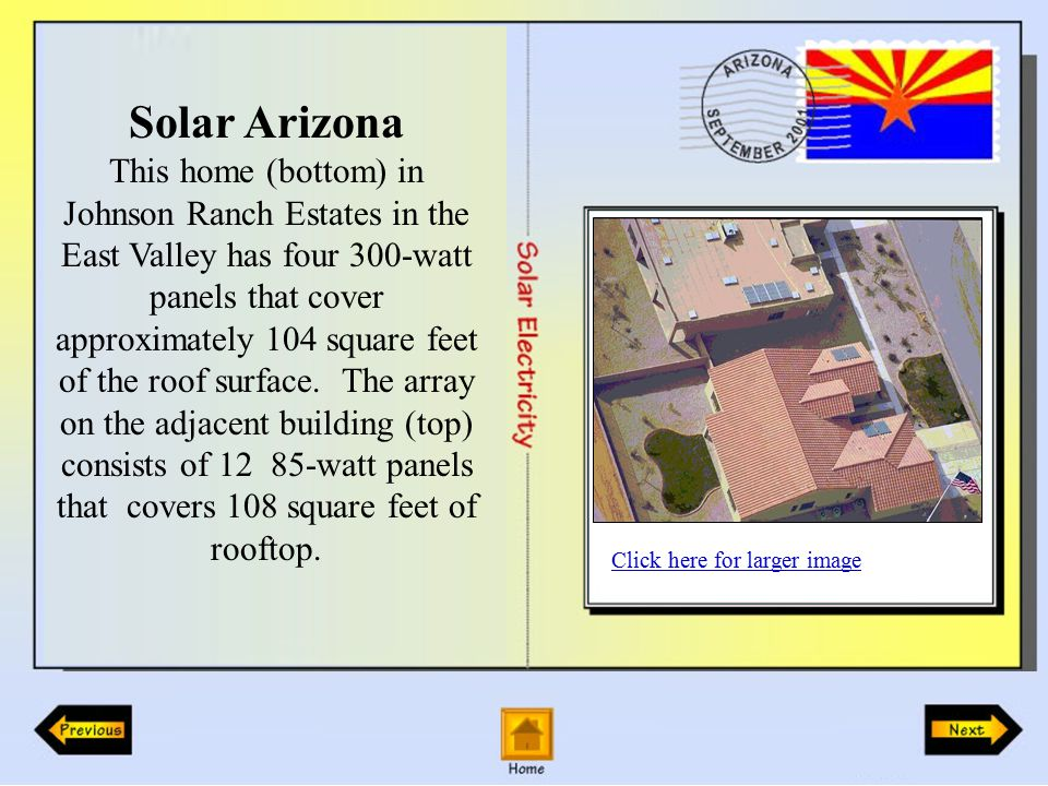 Solar Arizona This home (bottom) in Johnson Ranch Estates in the East Valley has four 300-watt panels that cover approximately 104 square feet of the roof surface.