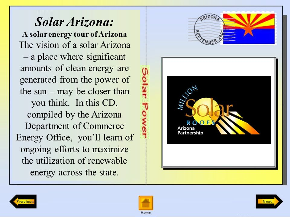 Solar Arizona The TEP Sunshare program pays a rebate to customers who install solar electric systems on their homes.