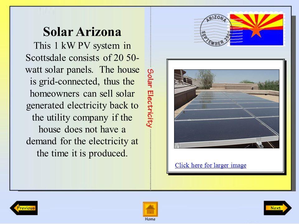 Solar Arizona This 1 kW PV system in Scottsdale consists of 20 50- watt solar panels.