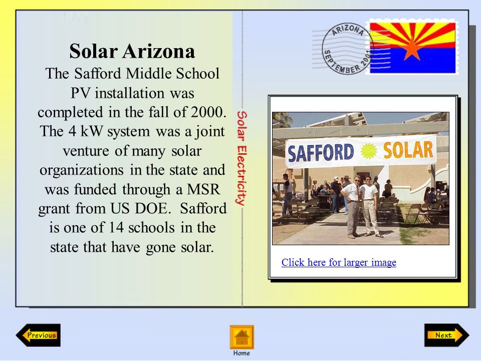 Solar Arizona The Safford Middle School PV installation was completed in the fall of 2000.