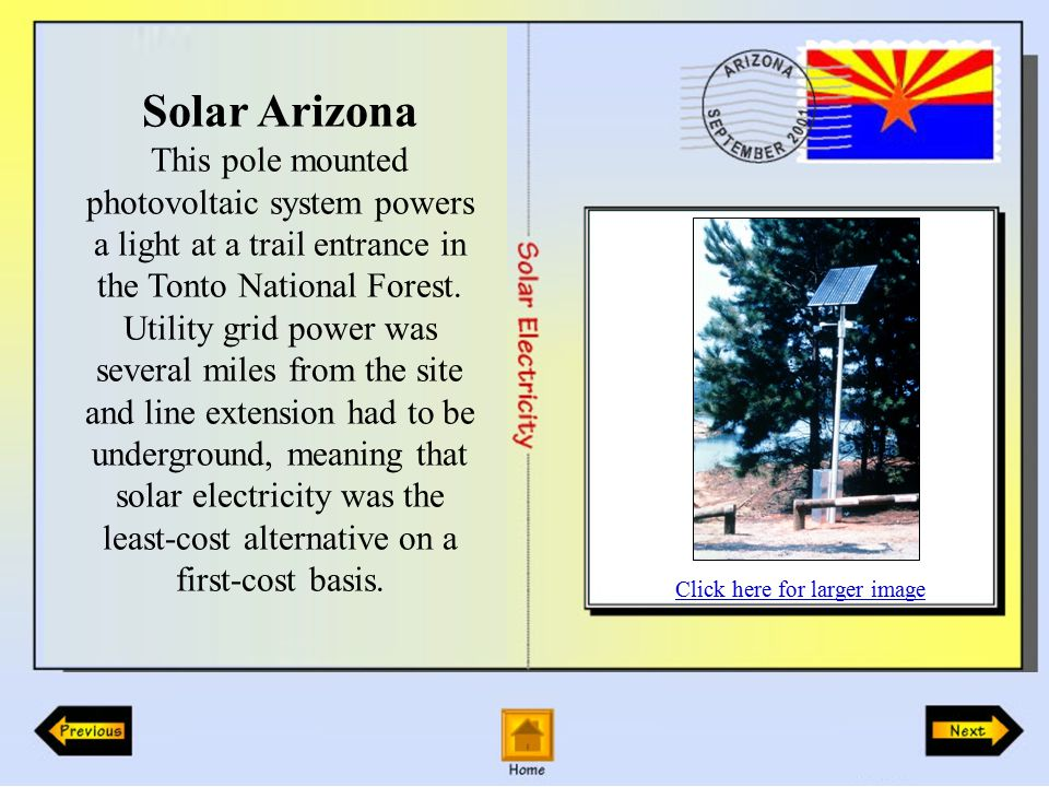 Solar Arizona This pole mounted photovoltaic system powers a light at a trail entrance in the Tonto National Forest.