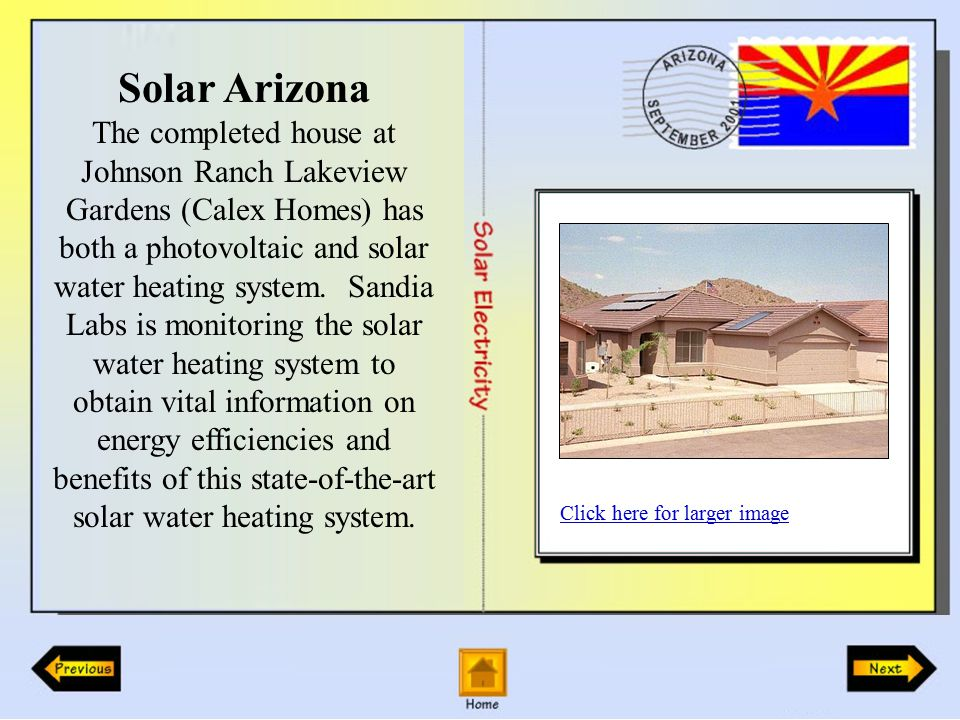 Solar Arizona The completed house at Johnson Ranch Lakeview Gardens (Calex Homes) has both a photovoltaic and solar water heating system.