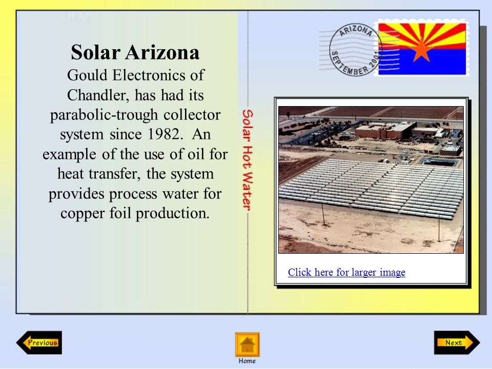 Solar Arizona Gould Electronics of Chandler, has had its parabolic-trough collector system since 1982.