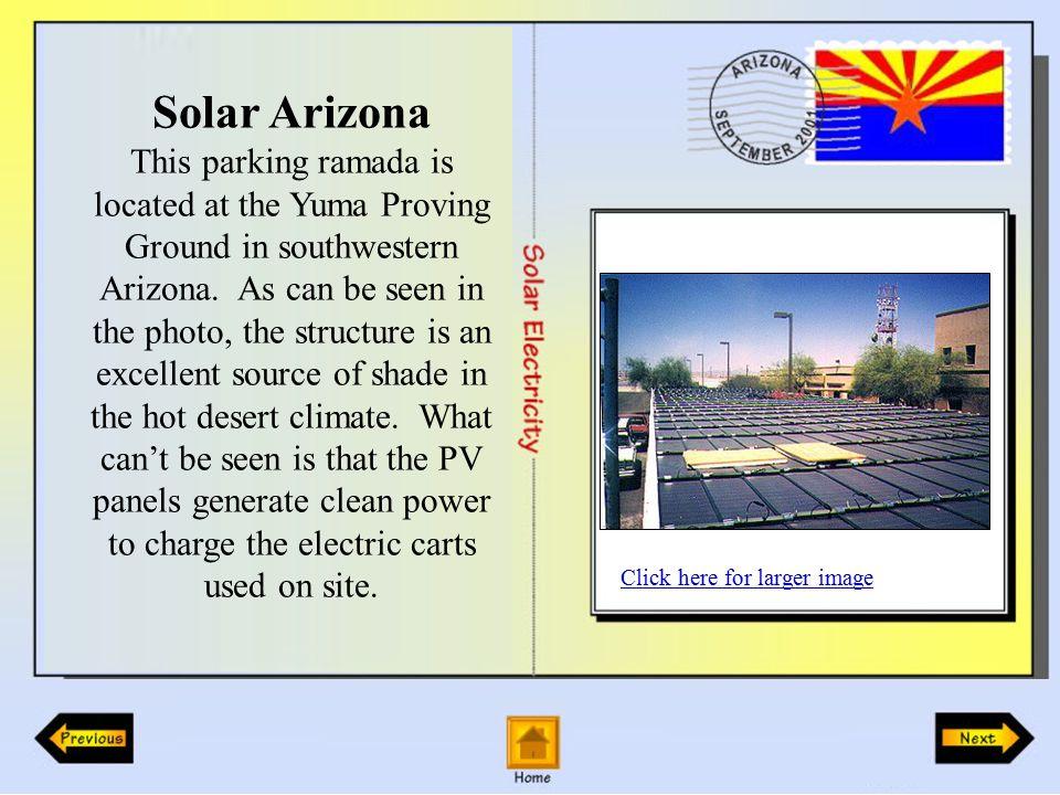 Solar Arizona This parking ramada is located at the Yuma Proving Ground in southwestern Arizona.