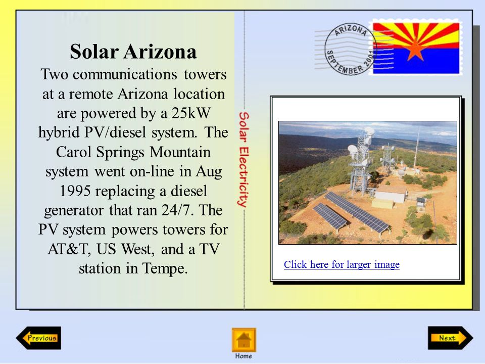 Solar Arizona Two communications towers at a remote Arizona location are powered by a 25kW hybrid PV/diesel system.