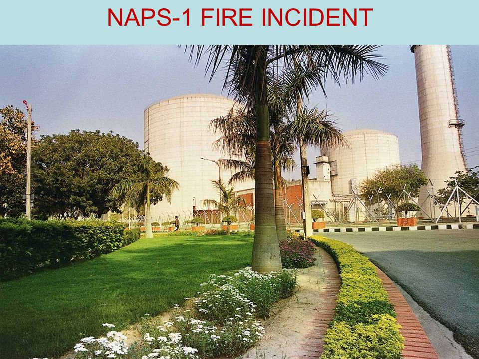 NAPS-1 FIRE INCIDENT