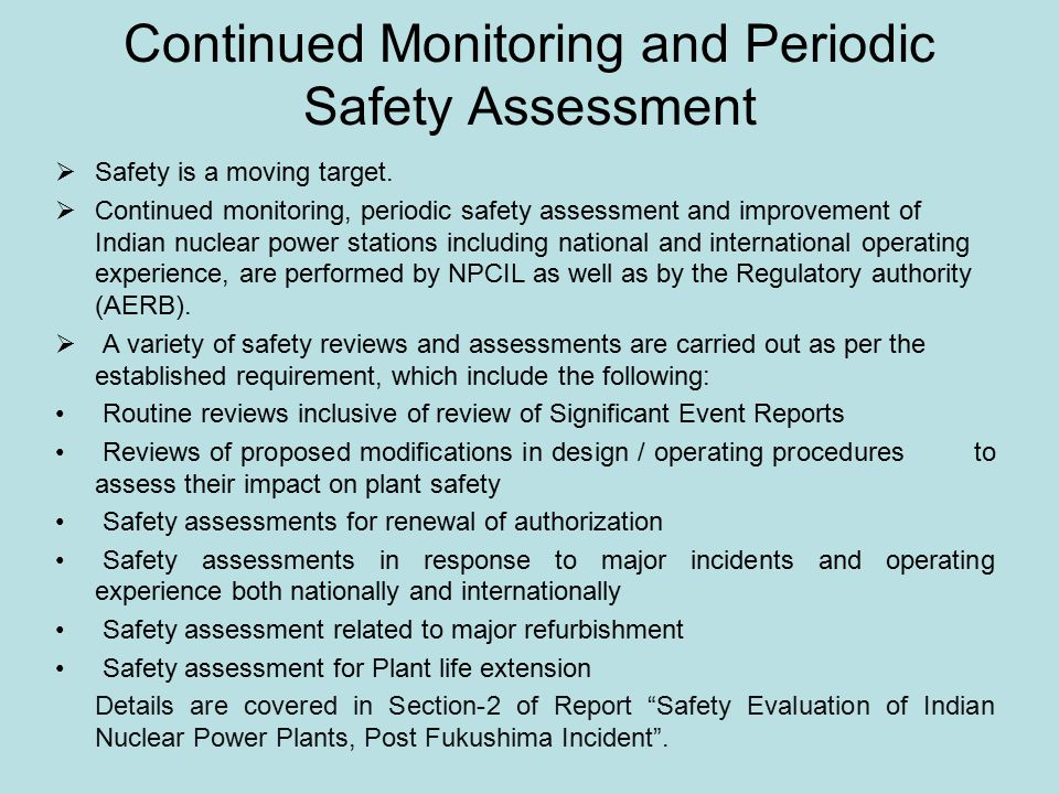 Continued Monitoring and Periodic Safety Assessment  Safety is a moving target.